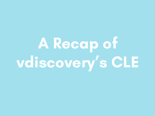 """A Recap of vdiscovery's """"ediscovery and the FRCP – One Year Later"""" CLE"""