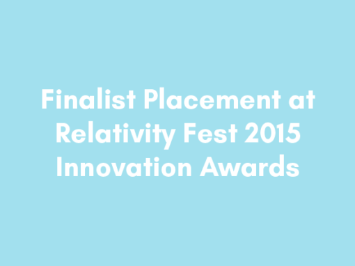 Finalist Placement at Relativity Fest 2015 Innovation Awards