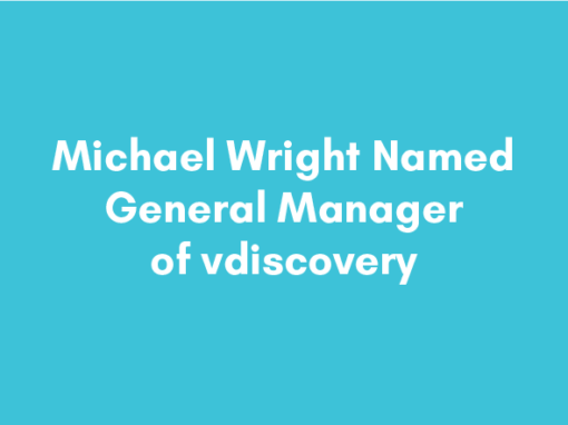 Michael Wright Named General Manager of vdiscovery