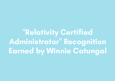 """""""Relativity Certified Administrator"""" Recognition Earned by Winnie Catungal"""