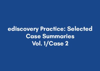 ediscovery Practice: Selected Case Summaries – Vol. 1/Case 2