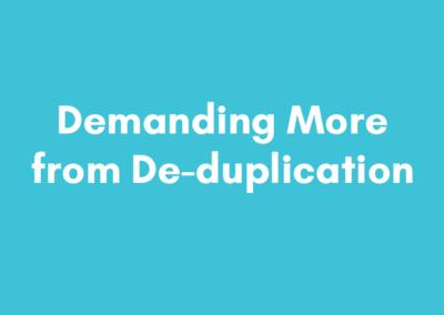 Demanding More from De-duplication (and Defeating Duplicate Demons)