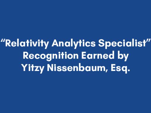 """Relativity Analytics Specialist"" Recognition Earned by Yitzy Nissenbaum, Esq."