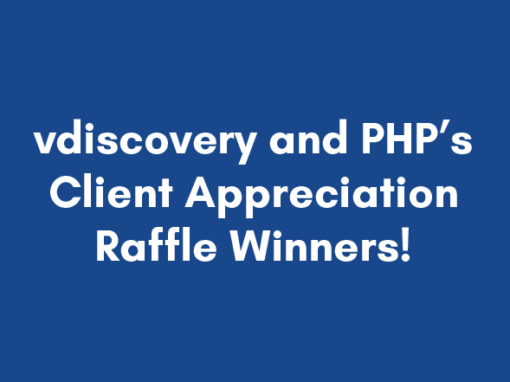 vdiscovery and PHP's Client Appreciation Raffle Winners Announced!