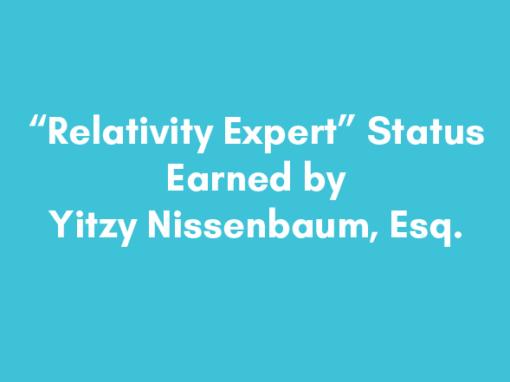 """Relativity Expert"" Status Earned by Yitzy Nissenbaum, Esq."