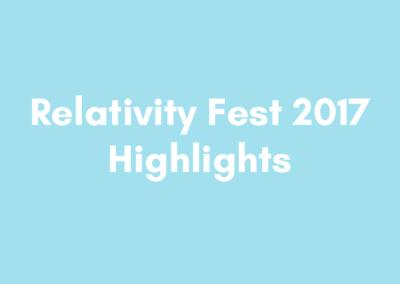 Relativity Fest 2017 Highlights