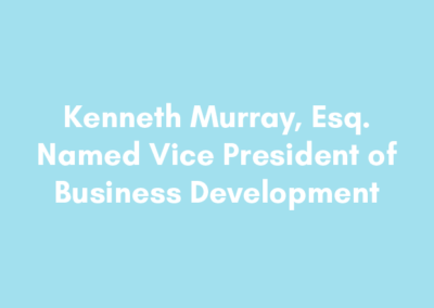 Kenneth Murray, Esq. Named Vice President of Business Development