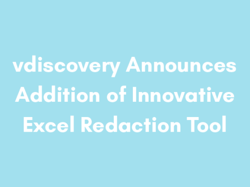 vdiscovery Announces Addition of Innovative Excel Redaction Tool