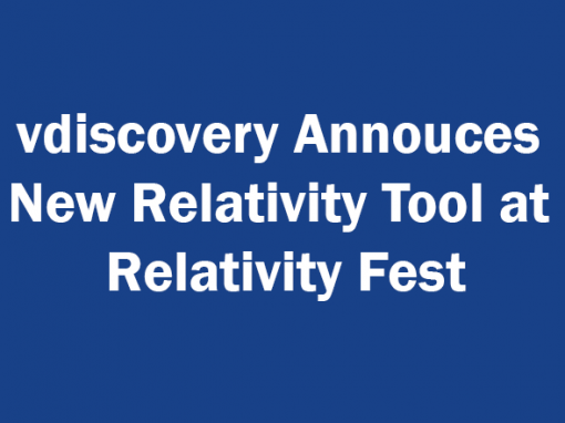 vdiscovery Announces New Relativity Tool at Relativity Fest